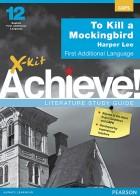 X-kit Achieve Literature Study Guide: To Kill a Mockingbird