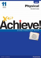 X-kit Achieve! Physical Sciences Grade 11 Exam Practice Book