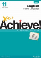 X-kit Achieve! English Home Language Grade 11 Exam Practice Book