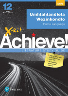 X-kit Achieve Literature Study Guide: Prescribed Poetry for IsiZulu Home Language