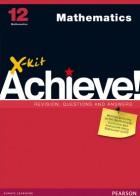 X-kit Achieve! Grade 12 Mathematics Study Guide | X-Kit Achieve!