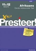 X-kit Presteer! Afrikaans Eerste Addisionele Taal Graad 11 & 12 Studiegids