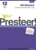 X-kit Presteer! Afrikaans Eerste Addisionele Taal Graad 12 Eksamenhersieningsboek